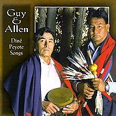 Dine Peyote Songs - Guy & Allen